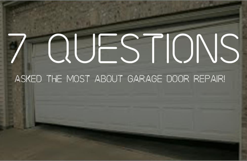 7 questions asked most about garage door repair