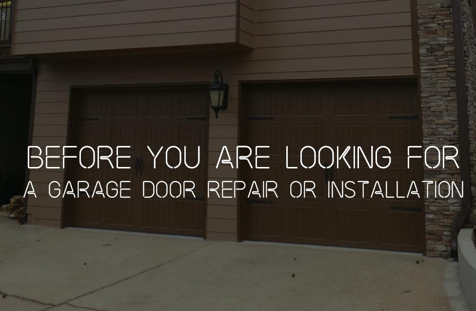 Before You Are Looking For A Garage Door Repair or Installation
