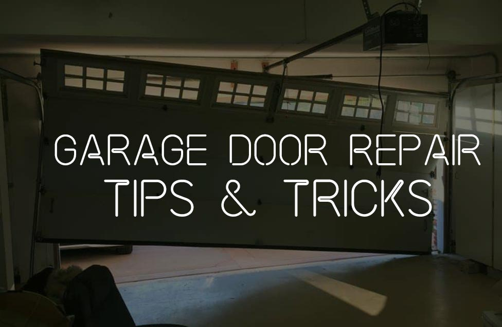 GARAGE DOOR REPAIR TRICKS, TIPS, AND EXPERT ADVICE!