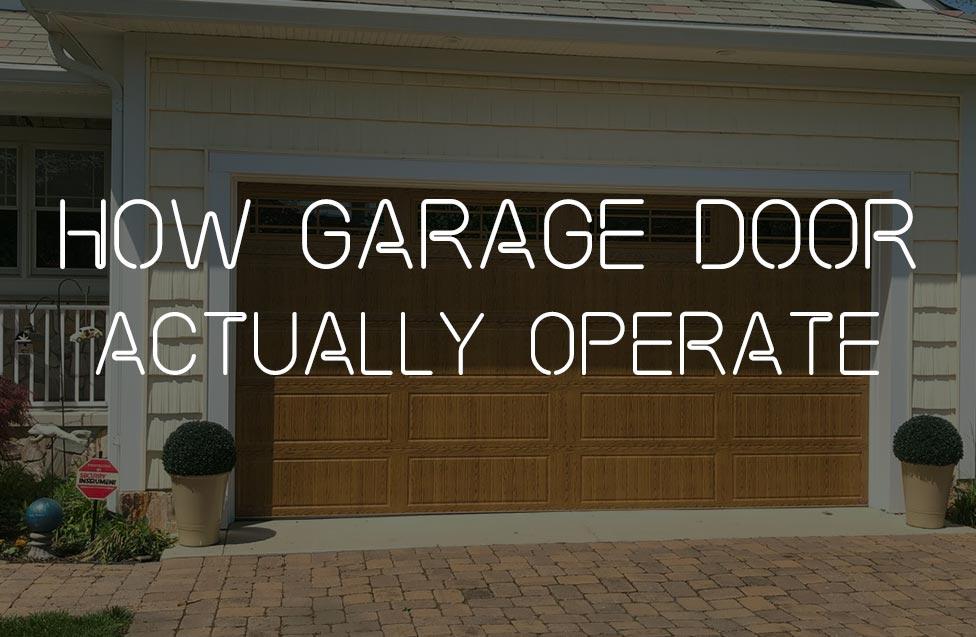 how garage door actually operate