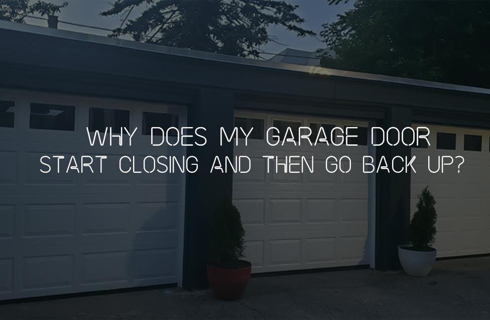 garage door closing and go back up