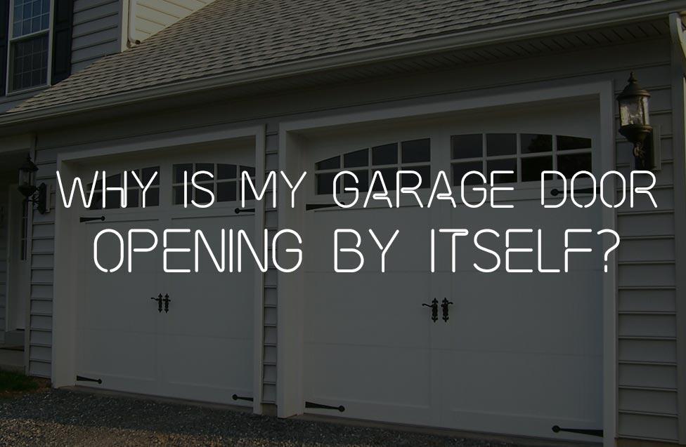 garage door opening by itself